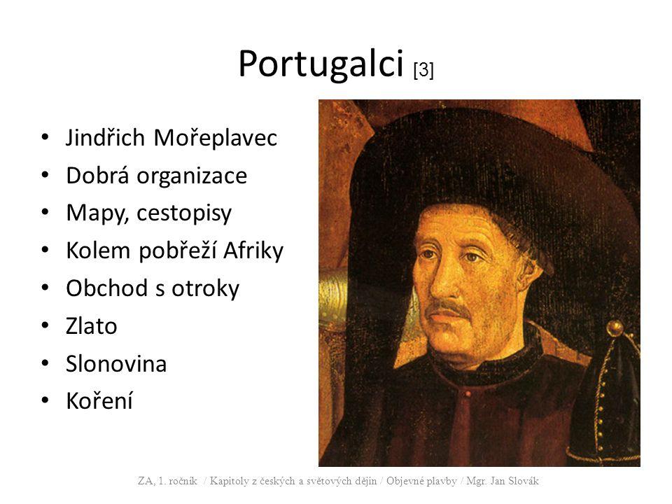Portugalci [3] Jindřich Mořeplavec Dobrá organizace Mapy, cestopisy